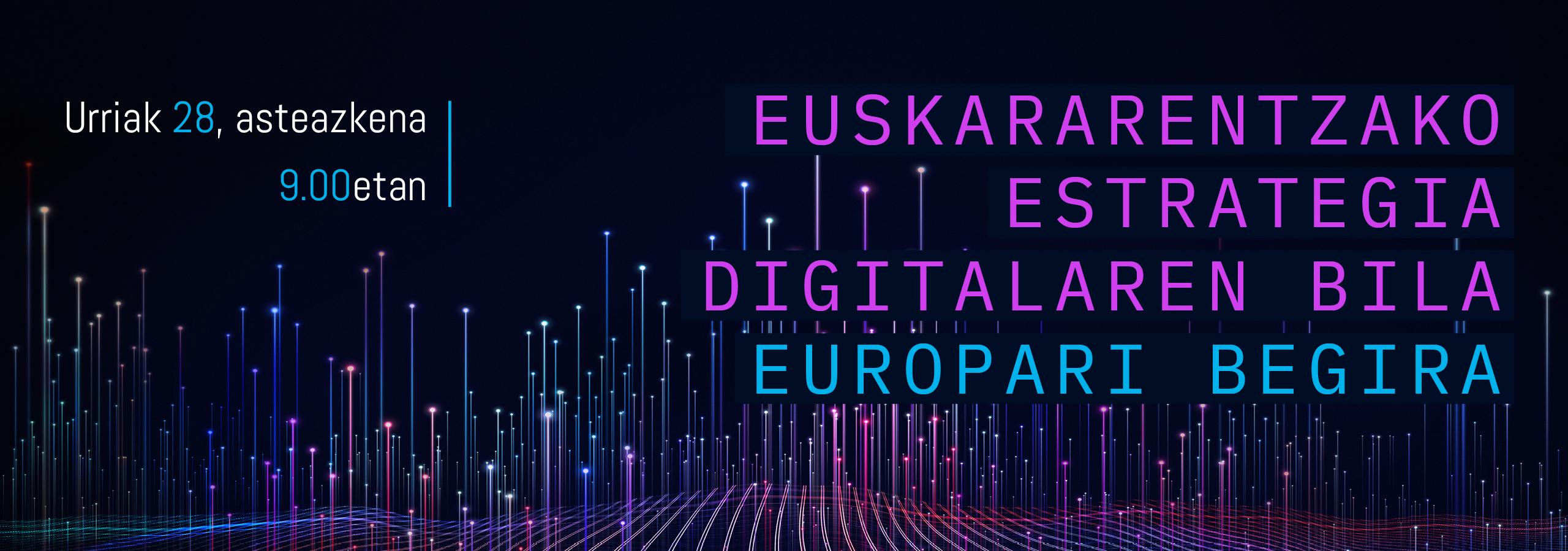 """""""Euskararentzako estrategia digitalaren bila: Europari begira"""" jardunaldia"""