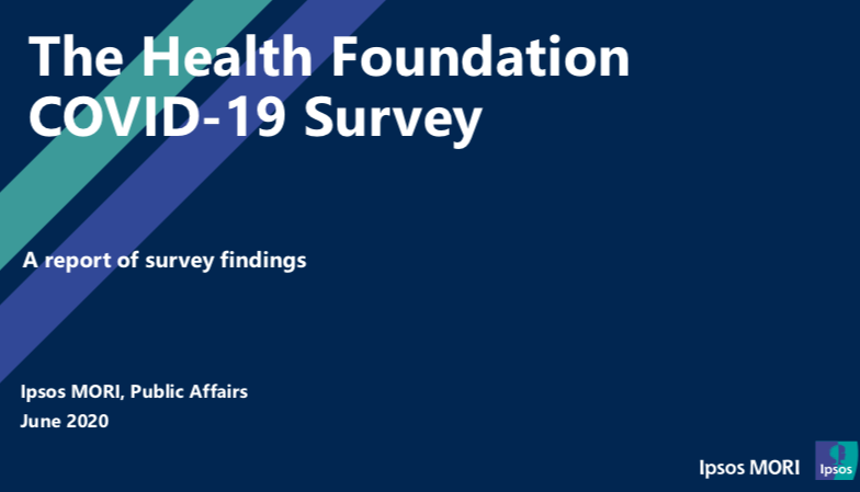 ?Public perceptions of health and social care in light of COVID-19 (May 2020). Results from an Ipsos MORI survey commissioned by the Health Foundation? (The Health Foundation, 2020)